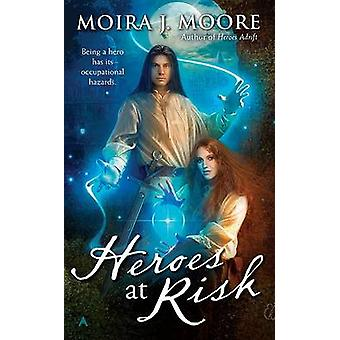 Heroes at Risk by Moira J Moore - 9780441017768 Book