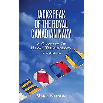 Jackspeak of the Royal Canadian Navy - A Glossary of Naval Terminology