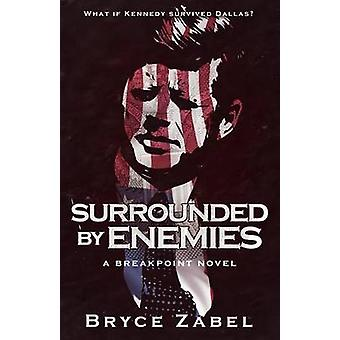 Surrounded by Enemies A Breakpoint Novel by Zabel & Bryce