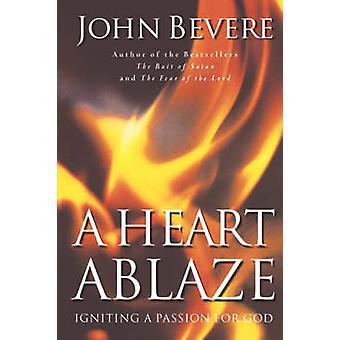 Un cuore in fiamme - accendere la passione per Dio di John Bevere - 978078526