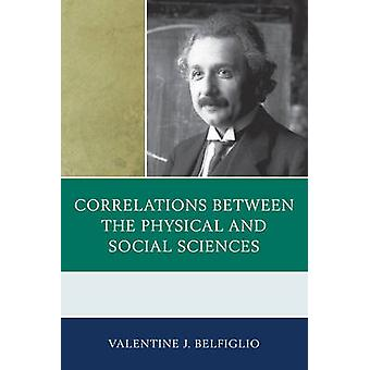 Correlations Between the Physical and Social Sciences by Belfiglio