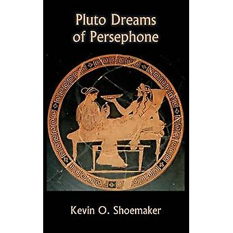 Pluto Dreams of Persephone by Shoemaker & Kevin Owen