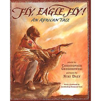 Fly Eagle flyga en afrikansk berättelse av Gregorowski & Christopher
