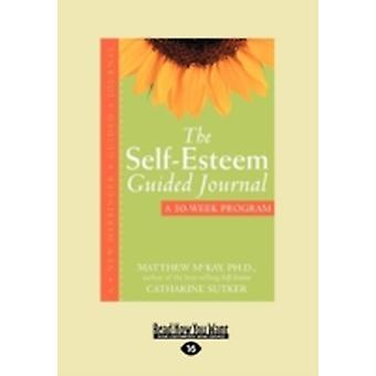 The SelfEsteem Guided Journal Easyread Large Edition by McKay & Matthew