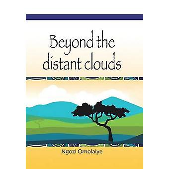 Beyond the Distant Clouds by Omolaiye & Ngozi