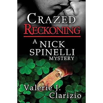 Crazed Reckoning by Clarizio & Valerie C.