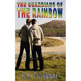 The Guardians of the Rainbow by Freckleton & R. S.