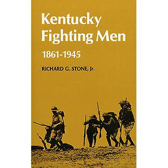 Kentucky Fighting men 18611946 door Stone & Richard G.