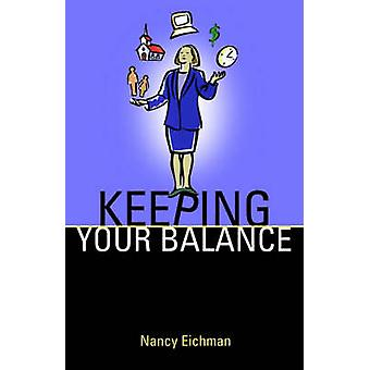 Keeping Your Balance by Eichman & Nancy