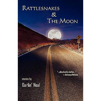 Rattlesnakes  the Moon by Neal & Darlin