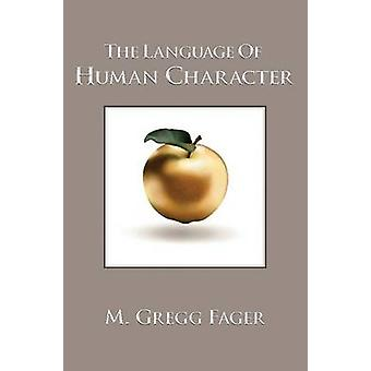 The Language of Human Character by Fager & M. Gregg