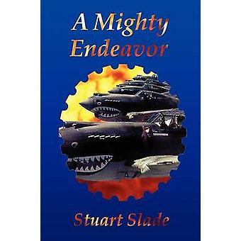 A Mighty Endeavor by Slade & Stuart