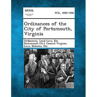 Ordinances of the City of Portsmouth Virginia by Ordinances & Local Laws Etc Portsmouth