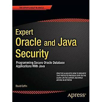 Expert Oracle and Java Security Programming Secure Oracle Database Applications with Java by Coffin & David