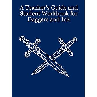 A Teachers Guide and Student Workbook for Daggers and Ink by Taylor & Lynn
