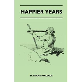 Happier Years by Wallace & H. Frank