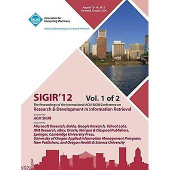 Sigir 12 Proceedings of the International ACM Sigir Conference on Research and Development in Information Retrieval V1 by Sigir 12 Conference Committee