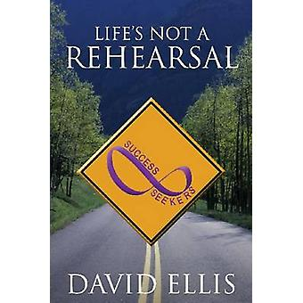 Lifes Not a Rehearsal by Ellis & David