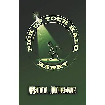 Pick Up Your Halo Harry by Judge & Bill