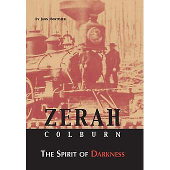 Zerah Colburn the Spirit of Darkness by Mortimer & John