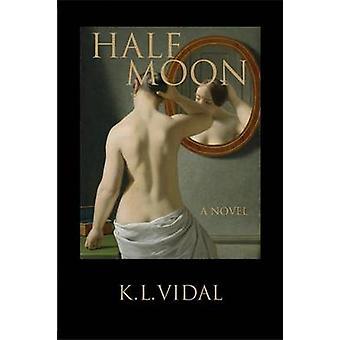 Half Moon by Vidal & K.L.