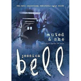 Muted and She Two Short Stories in Verse by Bell & Jessica