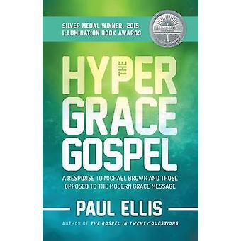 The HyperGrace Gospel by Ellis & Paul