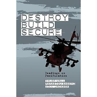 Destroy Build Secure  Readings on Pacification by Wall & Tyler