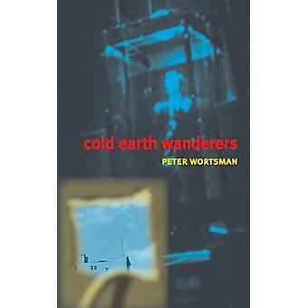 Cold Earth Wanderers by Wortsman & Peter