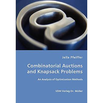 Combinatorial Auctions and Knapsack Problems  An Analysis of Optimization Methods by Pfeiffer & Jella