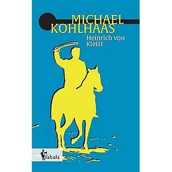 Michael Kohlhaas by von Kleist & Heinrich