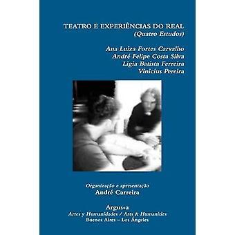 TEATRO E EXPERINCIAS DO REAL by Fortez & Ana Luiza