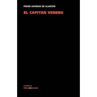 El capitn Veneno by de Alarcn & Pedro & Antonio