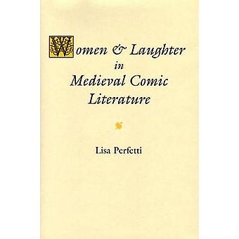 Women and Laughter in Medieval Comic Literature by Lisa Perfetti - 97