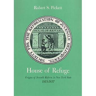 Casa de Refugio - Orígenes de la Reforma Juvenil en el Estado de Nueva York - 1815-