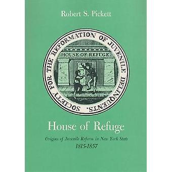 House of Refuge - Origins of Juvenile Reform in New York State - 1815-