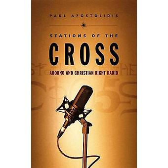 Stations of the Cross - Adorno and Christian Right Radio by Paul Apost