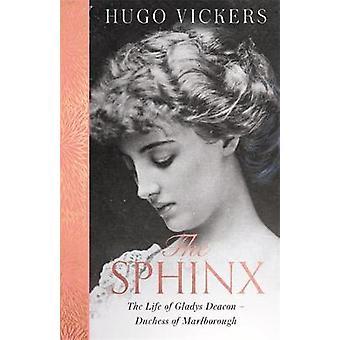 The Sphinx - The Life of Gladys Deacon - Herzogin von Marlborough von Hug