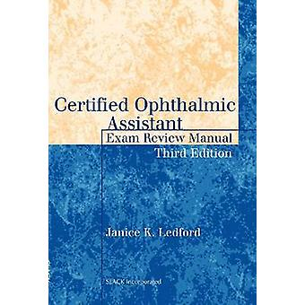 Certified Ophthalmic Assistant Exam Review Manual (Third Edition) by