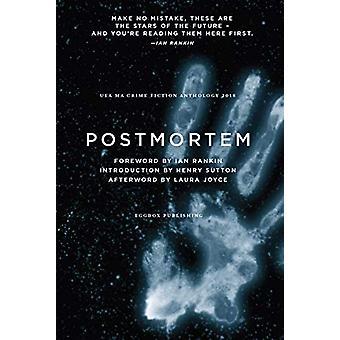 Postmortem - UEA Creative Writing Anthology Crime Fiction - 2018 by Ian