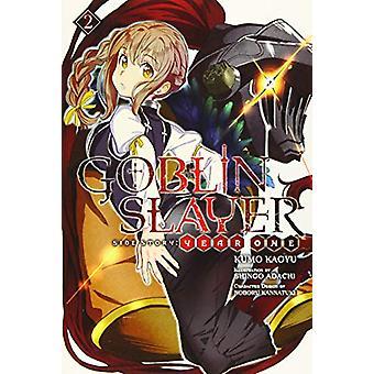 Goblin Slayer Side Story - Year One - Vol. 2 (light novel) by Kumo Kag