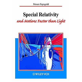Special Relativity and Motions Faster Than Light by Moses Fayngold -