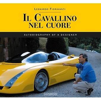 Cavallino Nel Cuore - Autobiography of a Designer by Leonardo Fioravan