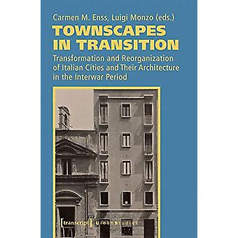 Townscapes in Transition - Transformation and Reorganization of Italia