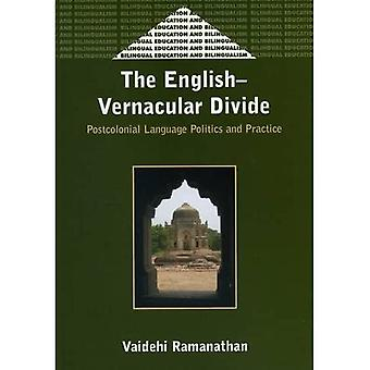 The English-Vernacular Divide: Postcolonial Language Politics and Practice