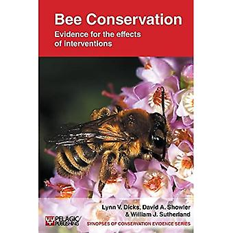 Bee Conservation: Evidence for the Effects of Interventions Conservation Evidence (Synopses of Conservation Evidence)