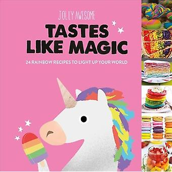 Jolly Awesome Tastes Like Magic by Illustrated by Jolly Awesome