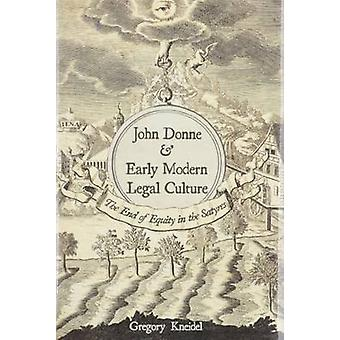 John Donne and Early Modern Legal Culture - The End of Equity in the S