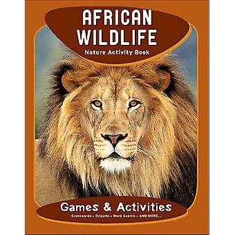 African Wildlife Nature Activity Book (2nd Revised edition) by James