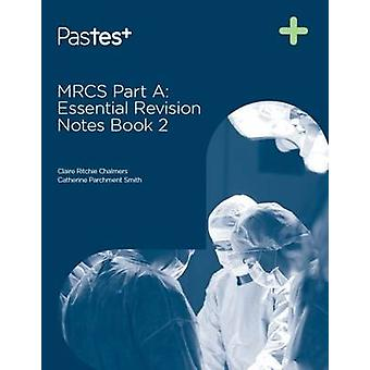 MRCS Part A - Essential Revision Notes - Book 2 by Catherine Parchment-